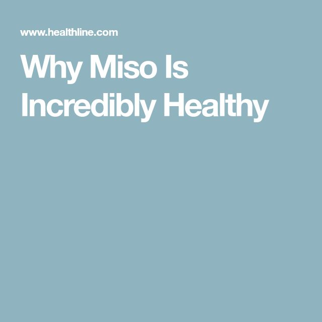 Why Miso Is Incredibly Healthy