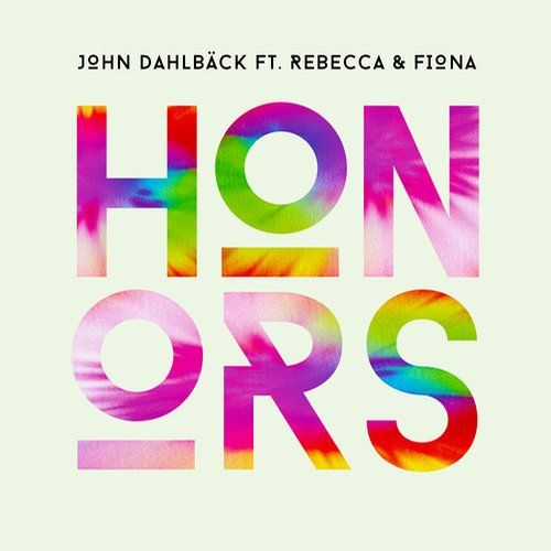 John Dahlback, Rebecca & Fiona — Honors [Ultra] :: Beatport