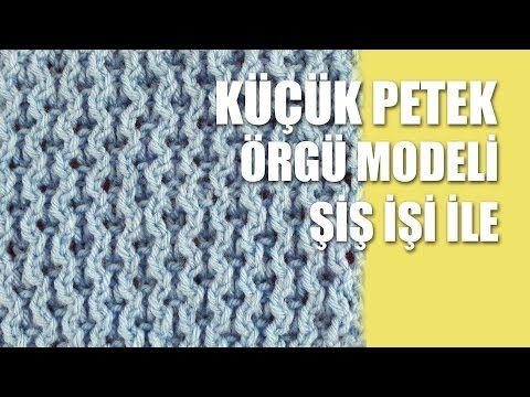 KÜÇÜK PETEK Örgü Modeli - Şiş İşi İle Örgü Modelleri - YouTube