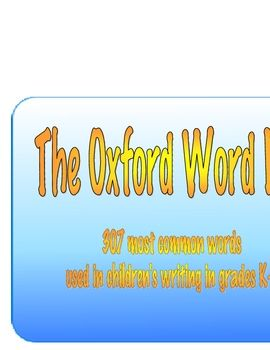 The Oxford Word List Word Wall Pack - PDF file  90 pages.307 most common words word wall, desk mat, poster and assessment pages.This re...