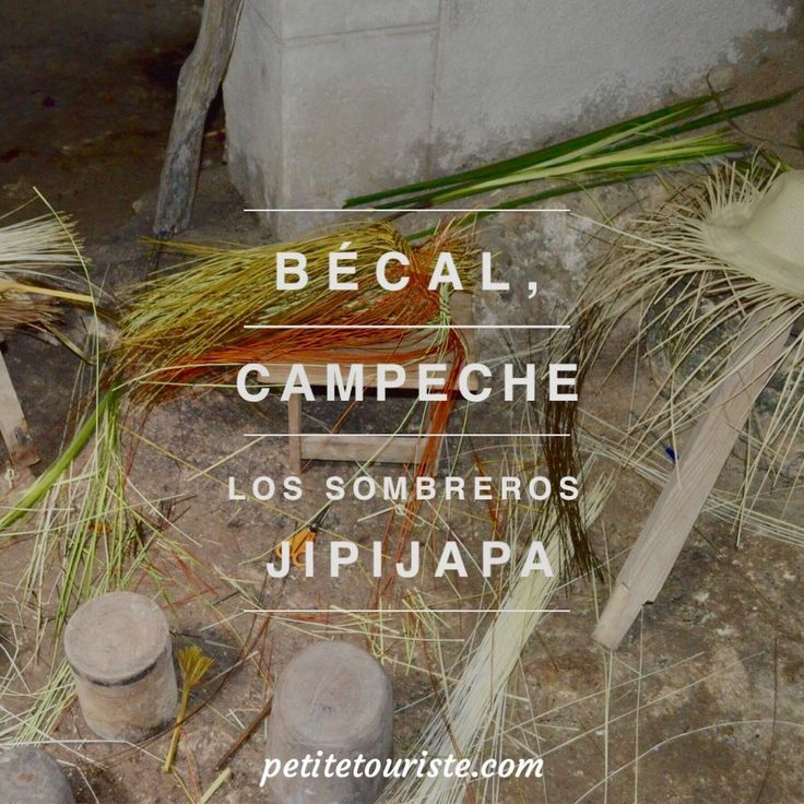 Bécal y los sombreros jipijapa, Campeche - México