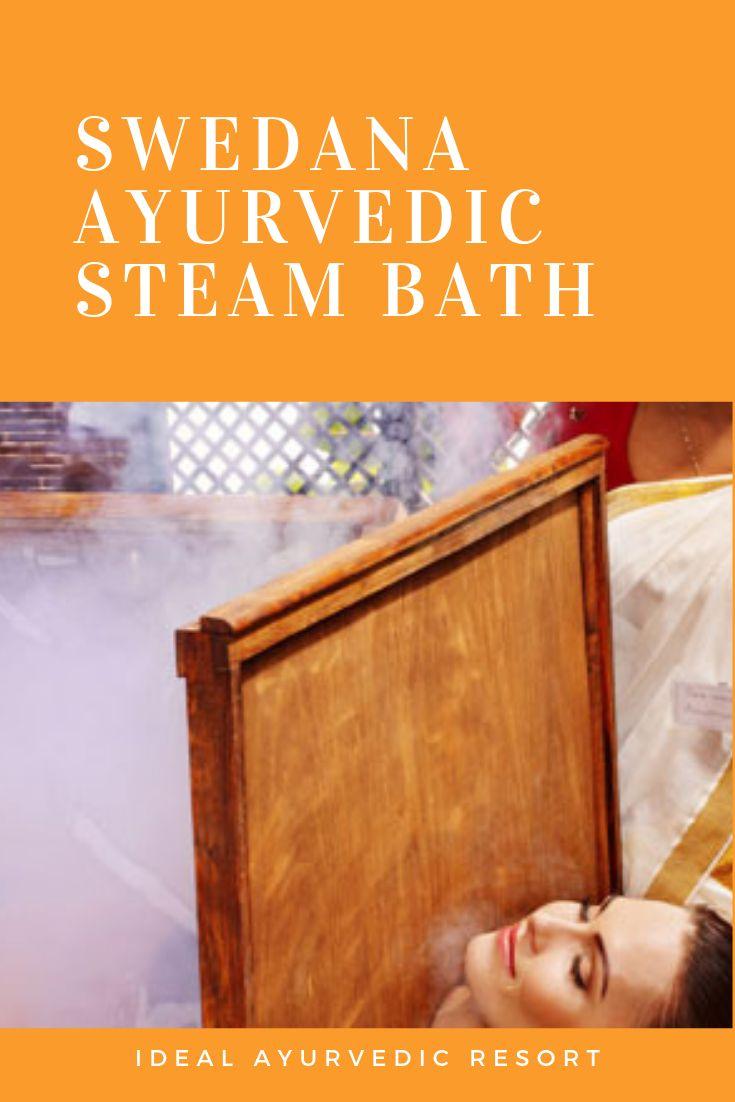 SWEDANA AYURVEDIC STEAM BATH Swedana Ayurvedic Steam Bath Therapy is