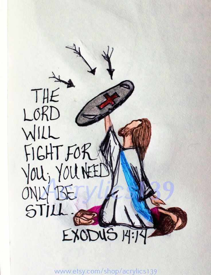"""""""The Lord will fight for you; You need only be still."""" Exodus 14:14 (Scripture doodle of encouragement)"""