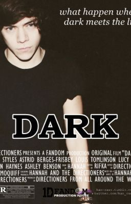 Read Chapter 1 from the story Dark (Harry Styles Fanfic) by lonelyheartsclubx with 2,666 reads. styles, onedirection, d...