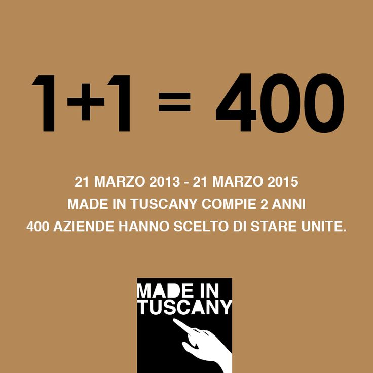 21 marzo 2013 - 21 marzo 2015 Made in Tuscany compie 2 anni. 400 aziende hanno scelto di stare unite.  March, 21 2013 - March, 21 2015 Today is 2 years of Made in Tuscany. 400 companies chose to keep together.  21 mars 2013 - 21 mars 2015 Les 2 ans de Made in Tuscany. 400 usines on décidées de rester unis.  21 marzo 2013 - 21 marzo 2015 Made In Tuscany cumple dos años. 400 empresas han decidido quedarse juntas.