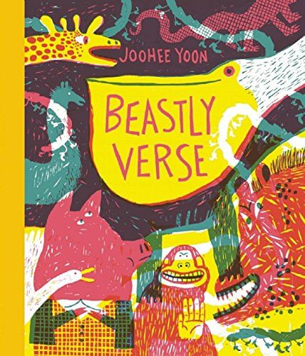 Beastly Verse Hardcover – April 7, 2015 by JooHee Yoon (Illustrator) Poetry and children belong together, and for a long time, the music and playfulness of verse wove itself through children's days an