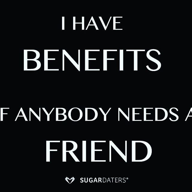 Double tap of you have benefits as well  #sugardaters #sugarbabe #sugarbaby #sugardaddy #sugardating #friends #friendswithbenefits #friendsgoals #girlfriends #friendsbelike #anybody #hilarious #tagme #fuckboy #party #partyseason #students