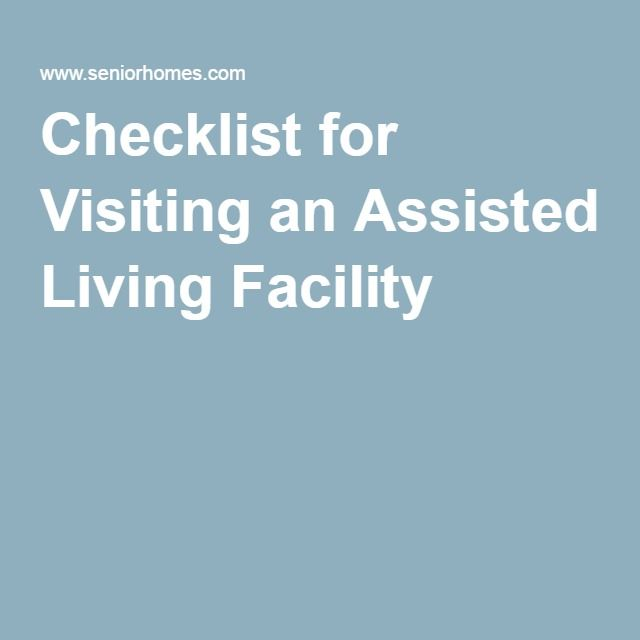 Checklist for Visiting an Assisted Living Facility