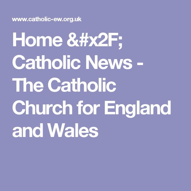 Home / Catholic News - The Catholic Church for England and Wales