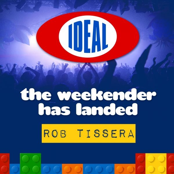 Label Worx Release of the Day - Various Artists : The Weekender Has Landed - Mixed By Rob Tissera [IDEAL]