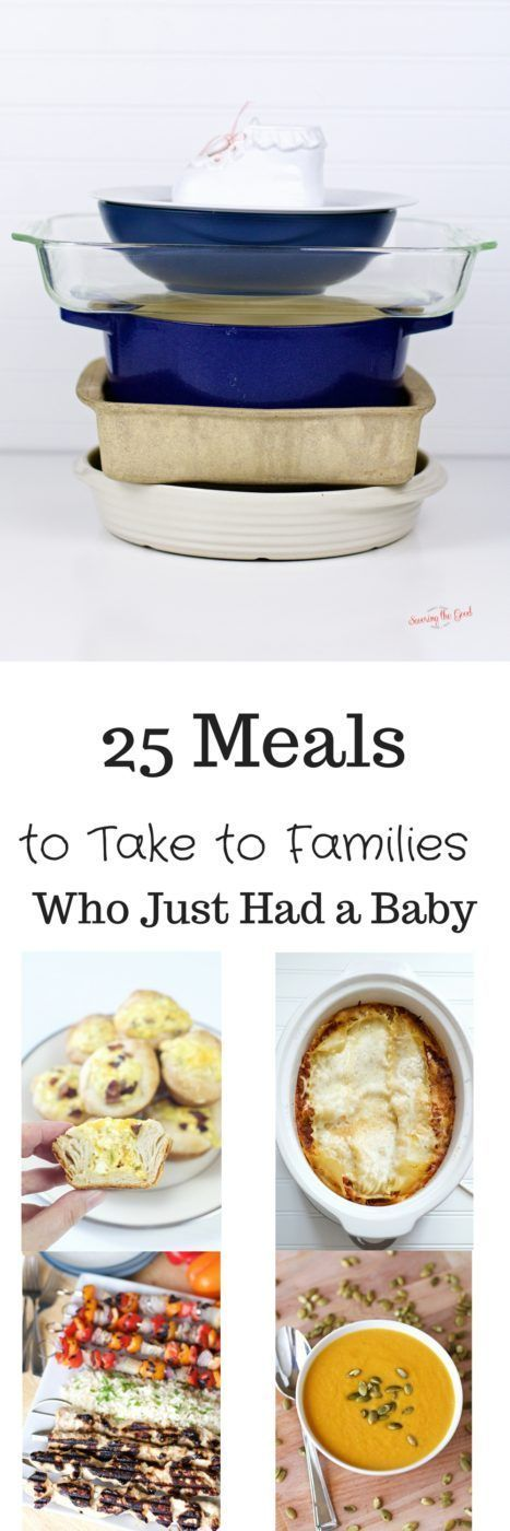 25 meals you can take to families how just had a baby  There are some soups, pork, beef and poultry based recipes. I tried to limit the pasta dishes, but some were just too good not to include!