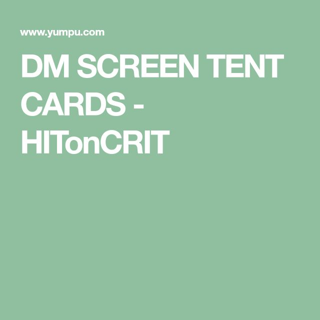 DM SCREEN TENT CARDS - HITonCRIT