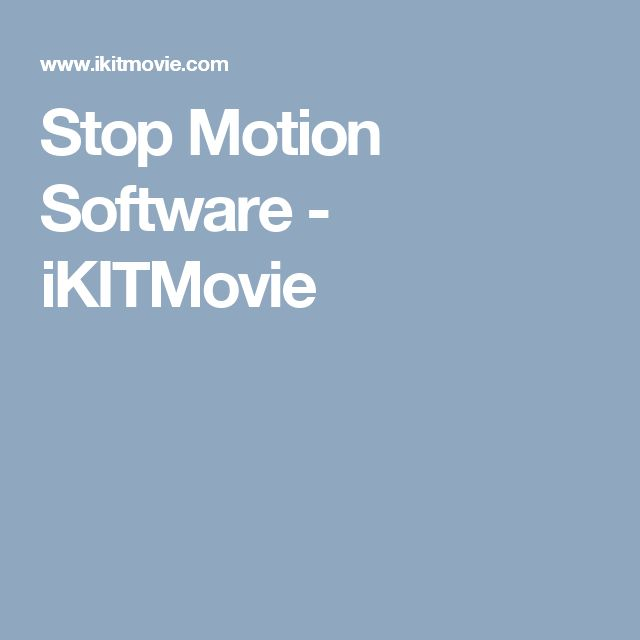Stop Motion Software - iKITMovie