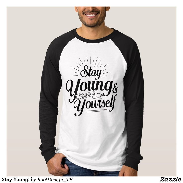 Stay Young! T Shirt