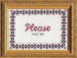 Please Fuck Off | Subversive Cross Stitch
