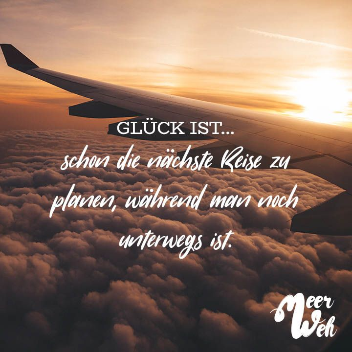 Gluck Ist Schon Die Nachste Reise Zu Planen Wahrend Man Noch Unterwegs Ist Visual Statements Zitate Reisen Reisen Spruch Spruche Urlaub