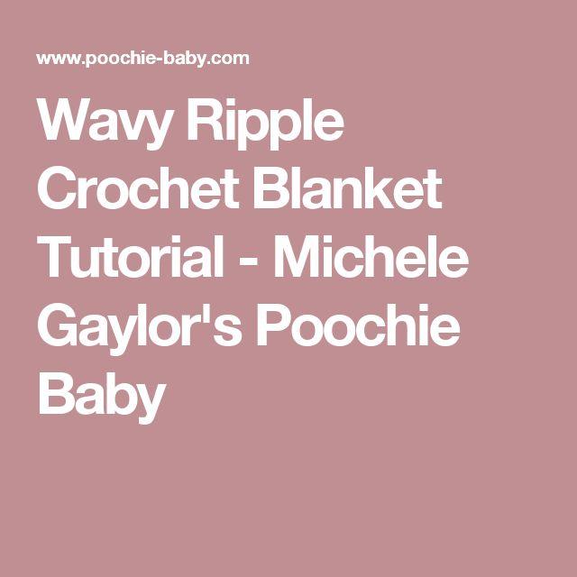 Wavy Ripple Crochet Blanket Tutorial - Michele Gaylor's Poochie Baby