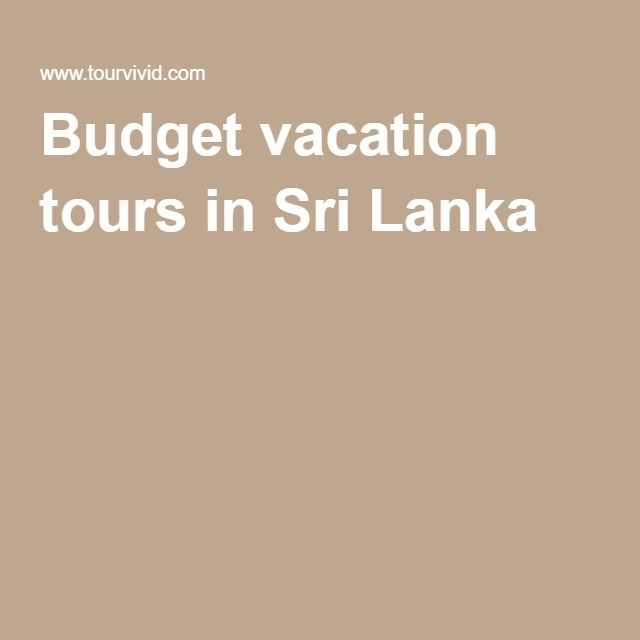 Budget vacation tours in Sri Lanka