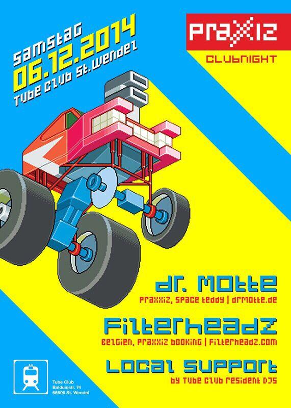 New gig Dr. Motte & Filterheadz at Tube Club St. Wendel December 6th 2014. Contact: booking@praxxiz.de