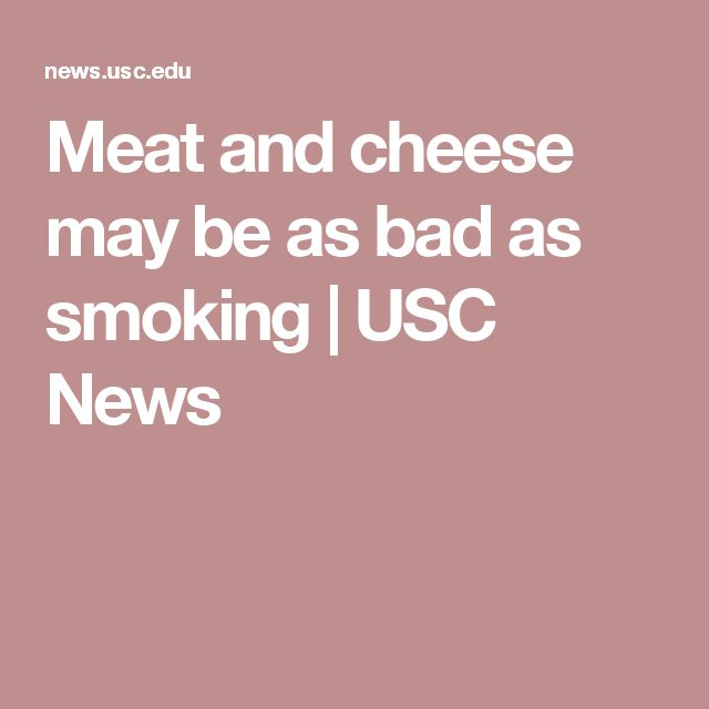 Meat and cheese may be as bad as smoking | USC News