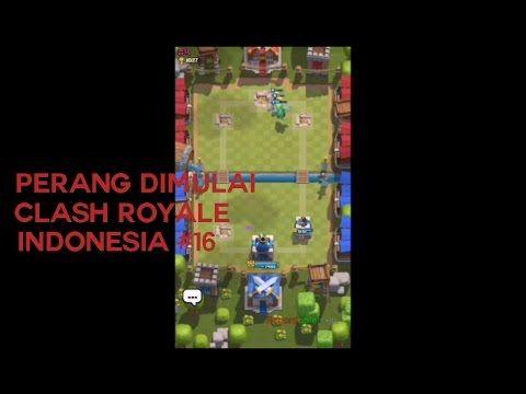 Perang Dimulai - Clash Royale Indonesia #16