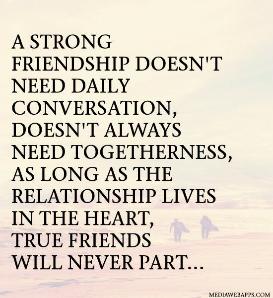 I don't need to talk to my real friends on a regular basis....those far away know our friendship means a lot!