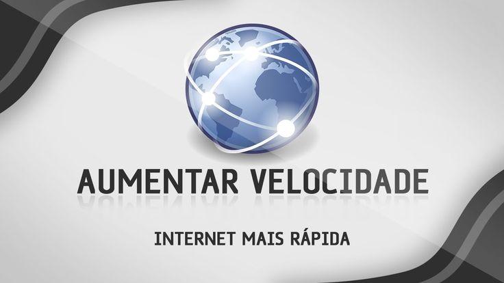 COMO AMPLIAR A VELOCIDADE DE CONEXÃO DA INTERNET