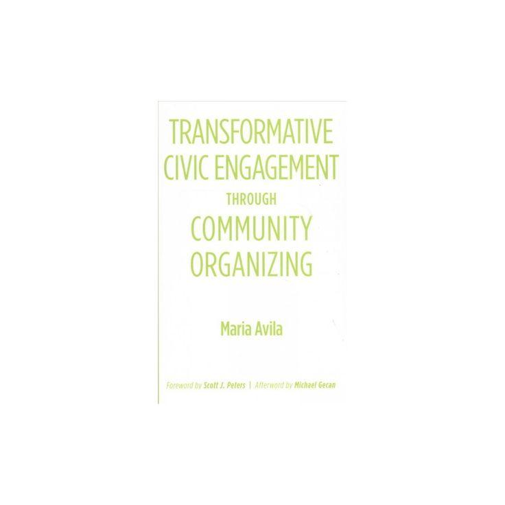Transformative Civic Engagement Through Community Organizing (Hardcover) (Maria Avila)