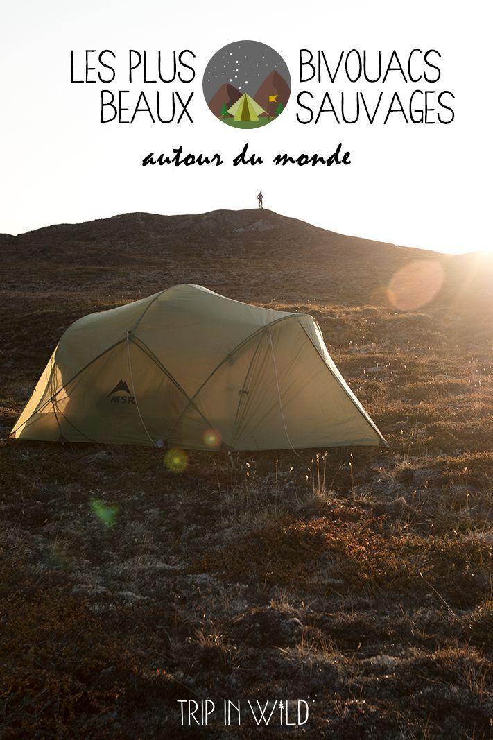 Les Plus Beaux Bivouacs Sauvages Dans Le Monde Trip In Wild Blog Voyage Voyage Romantique Voyage En Amoureux Sauvage