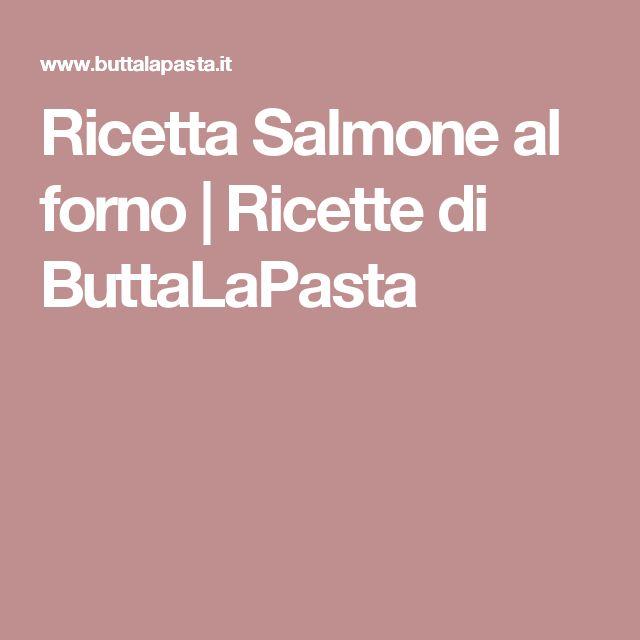 Ricetta Salmone al forno | Ricette di ButtaLaPasta