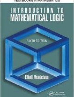 Introduction to Mathematical Logic, Sixth Edition - Free eBook Online