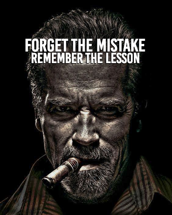 """""""Forget the mistake remember the lesson"""""""