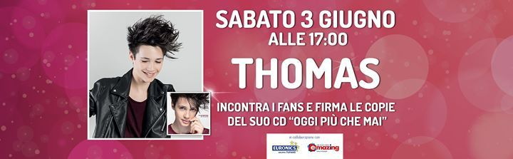 """Sabato 3 giugno Thomas di Amici 2017 incontra i fans e firma le copie del suo album """"Oggi più che mai""""."""