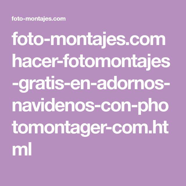 foto-montajes.com hacer-fotomontajes-gratis-en-adornos-navidenos-con-photomontager-com.html