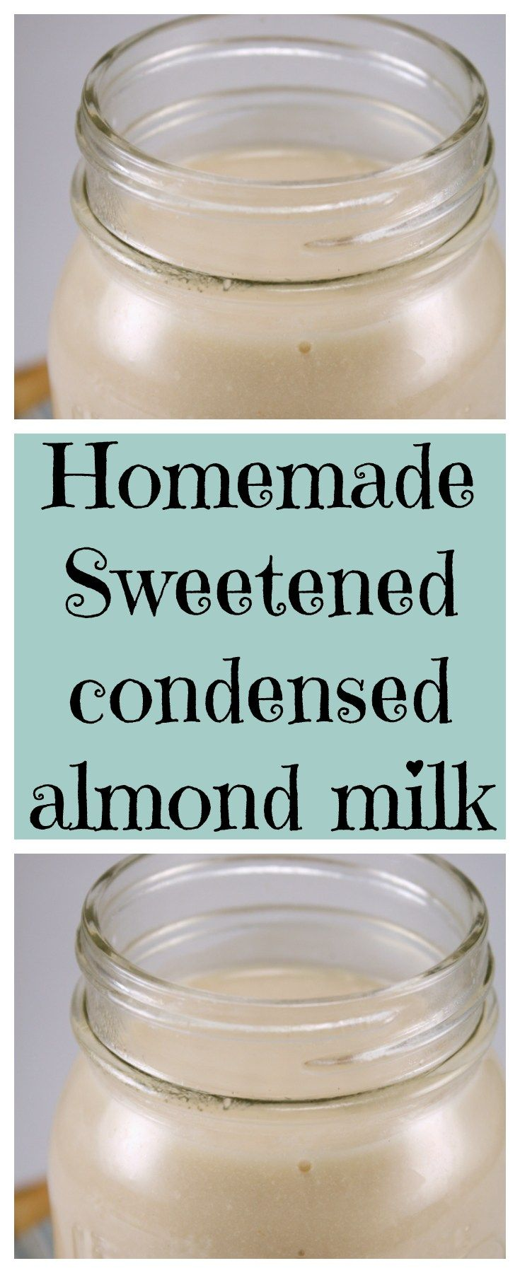 Homemade Sweetened Condensed Almond Milk 5 Calories Per Tablespoon With Images Almond Milk Desserts Homemade Sweetened Condensed Milk Almond Milk Recipes