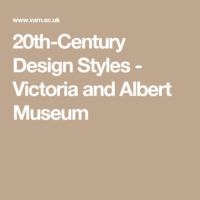 20th-Century Design Styles - Victoria and Albert Museum