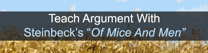 an argument in favor of teaching john steinbecks of mice and men in school Teaching guide teaching of mice and men literary and historical resources on john steinbeck and the great what kinds of arguments does he leave out.