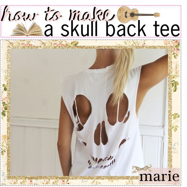 DiY SKULL BACK T-SHiRT (:, created by the-tip-girly on Polyvore
