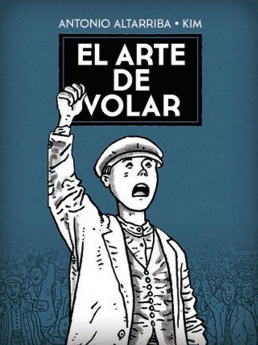 """""""El arte de volar"""" (2009), d'AntonioAltarriba i el dibuixant Kim. Guanyadora del Premi Nacional de Còmic (2010) i diversos premis internacionals. En ell es relata la derrota i repressió que patix el pare de l'autor, que finalment optarà per suïcidar-se."""