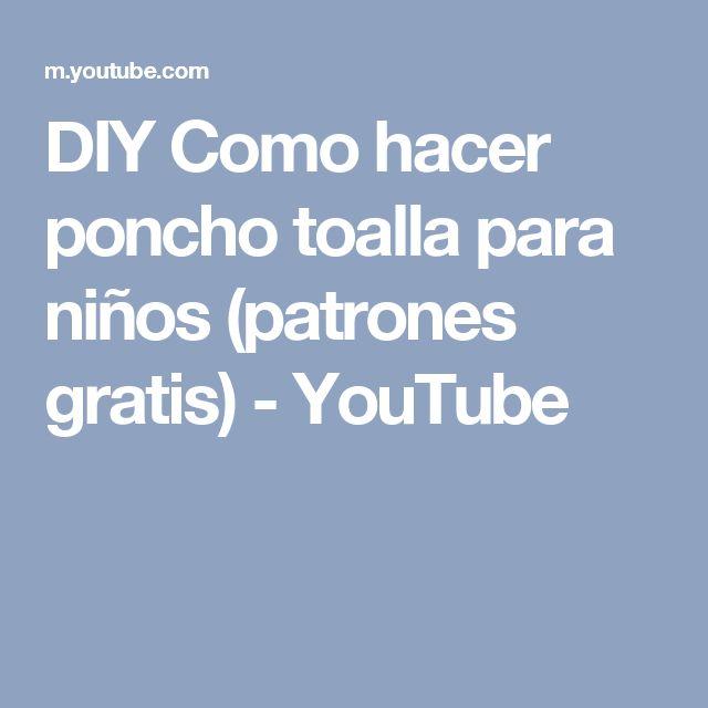 DIY Como hacer poncho toalla para niños (patrones gratis) - YouTube