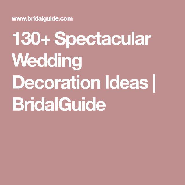 130+ Spectacular Wedding Decoration Ideas | BridalGuide