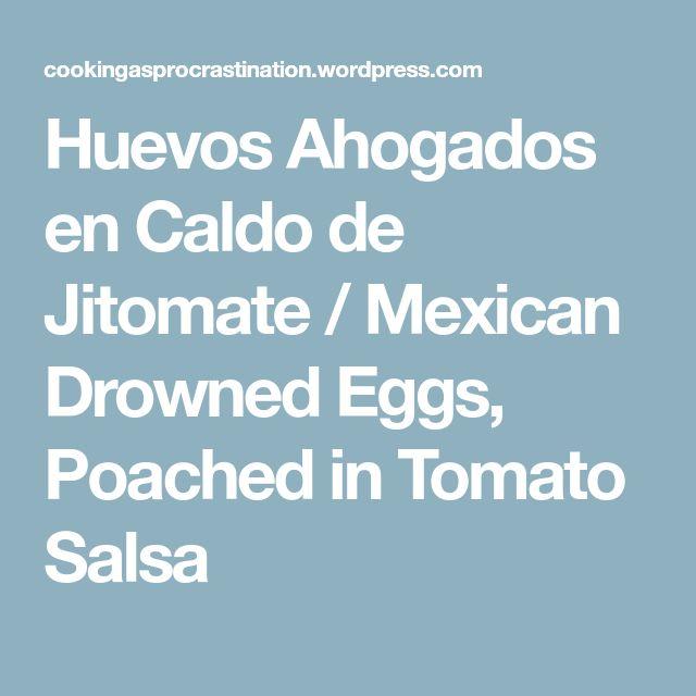 Huevos Ahogados en Caldo de Jitomate / Mexican Drowned Eggs, Poached in Tomato Salsa