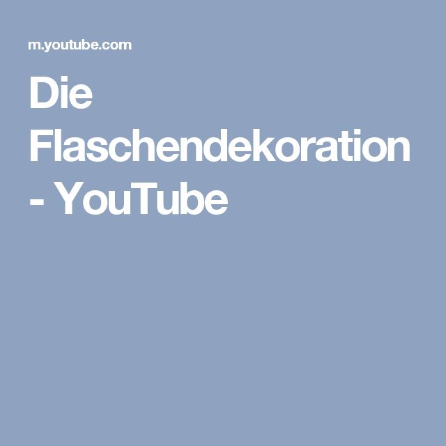 Die Flaschendekoration - YouTube