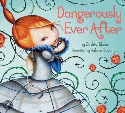 Dangerously Ever After, Dashka Slater - Illustraties door Valeria Docampo