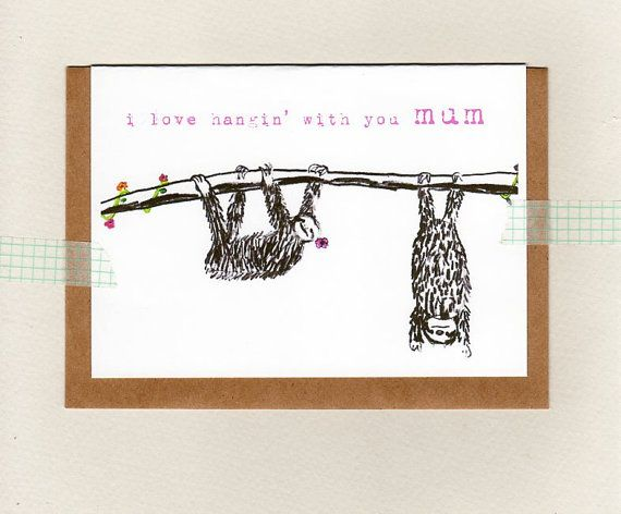 i love hangin' with you mum  mom . card . sloth by ThePaisleyFive