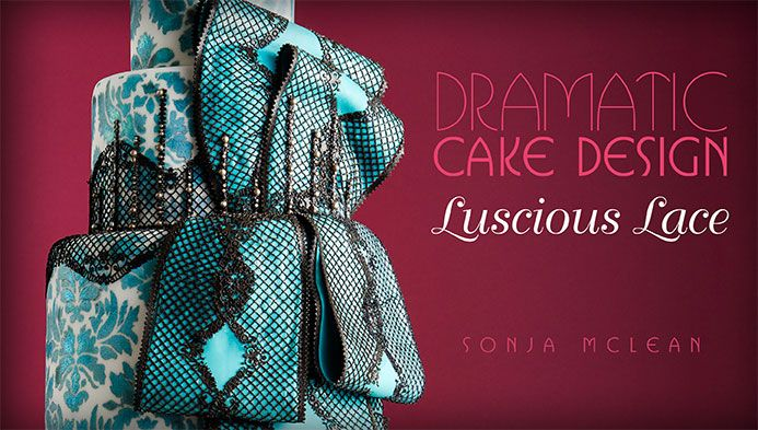 Dramatic Cake Design: Luscious Lace