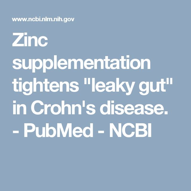 "Zinc supplementation tightens ""leaky gut"" in Crohn's disease.  - PubMed - NCBI"