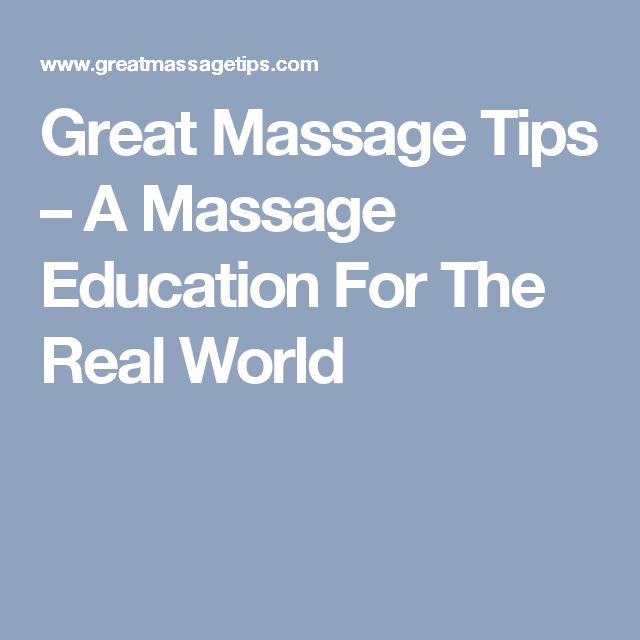 Great Massage Tips – A Massage Education For The Real World