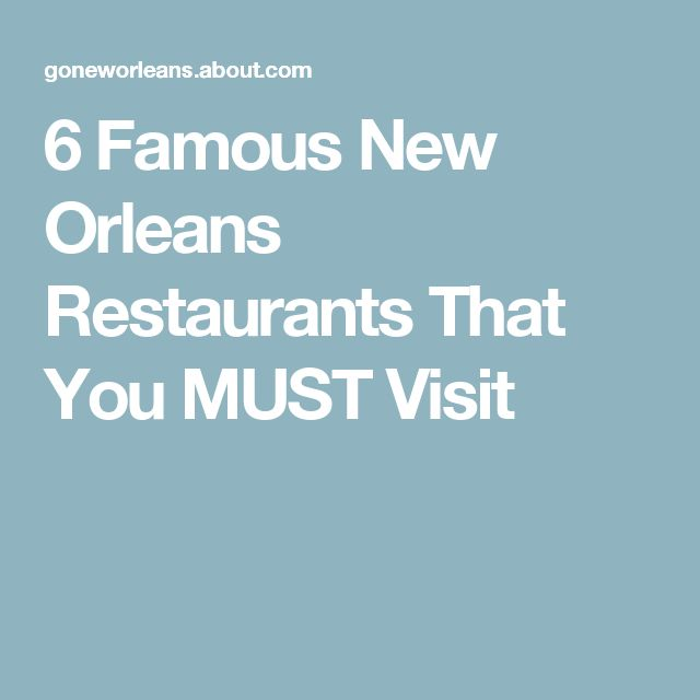6 Famous New Orleans Restaurants That You MUST Visit