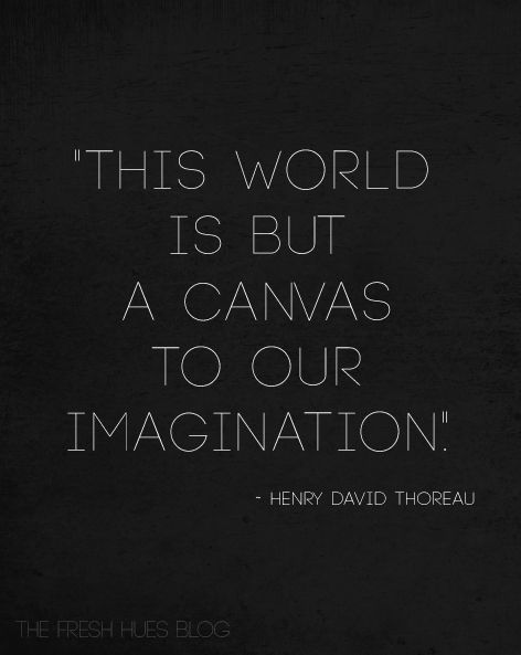 this world is but a canvas to our imagination , our beliefs